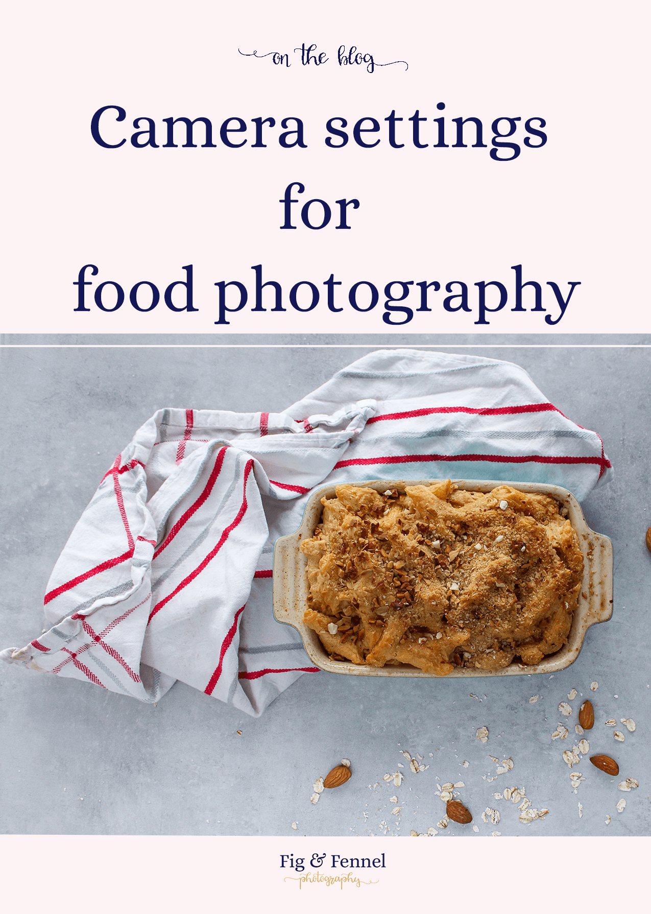 Camera settings for food photography: Start using your camera in manual mode