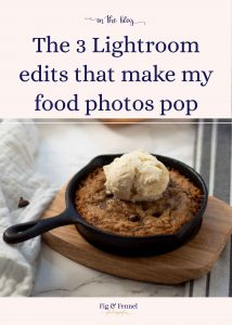 3 edits I make to food photos in lightroom